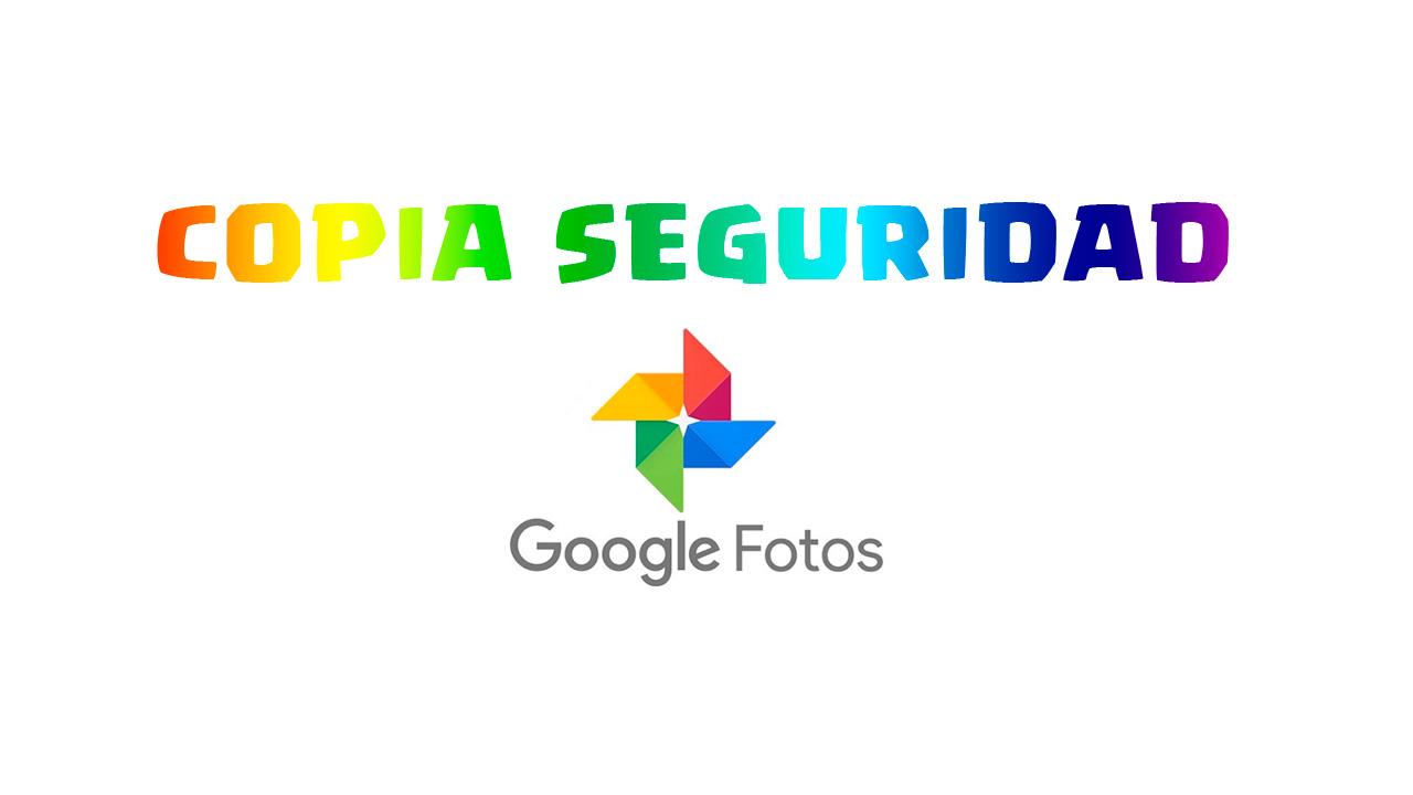 como funciona la copia de seguridad de google fotos